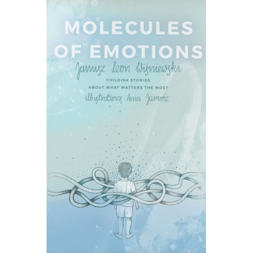 Molecules of Emotions. Childish stories about what matters the most